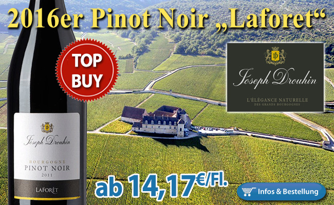 "TOP-BUY: 2016er Pinot Noir ""Laforet"" – Drouhin nur 14,17€/Fl."