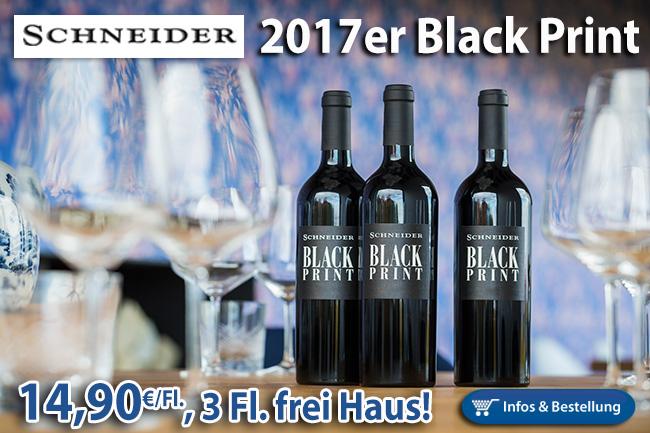 NEU: 2017er Black Print - Markus Schneider ab 3 Flaschen frei Haus!