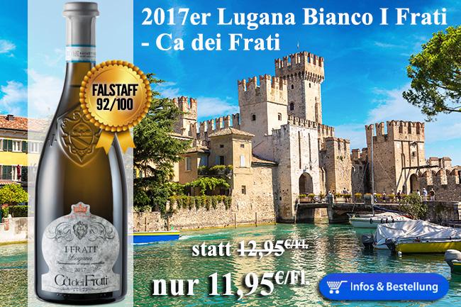 2017er Lugana Bianco I Frati - Ca dei Frati nur 11,95€/Fl.