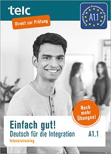 Einfach gut! Deutsch für die Integration A1.1 Intensivtraining