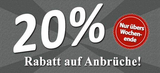 REMINDER ACHTUNG: 20 % auf Anbrüche, nur übers Wochenende!