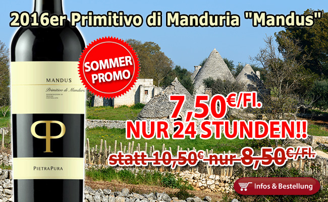 24 Stunden Sommer Promotion II: 2016er Mandus Primitivo di Manduria nur 7,50€/Fl. sta...
