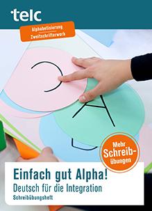 Einfach gut Alpha! Deutsch für die Integration. Schreibübungsheft