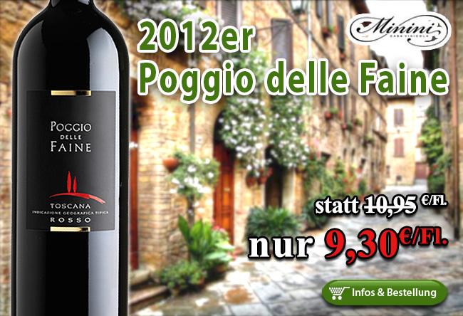 Er läuft und läuft und läuft: 2012er Poggio delle Faine und Best-Ever!