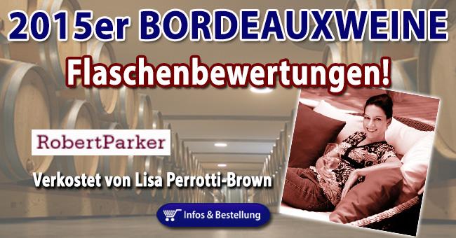 2015er Bordeaux Weine Flaschenbewertungen von Robert Parkers Wine Advocate