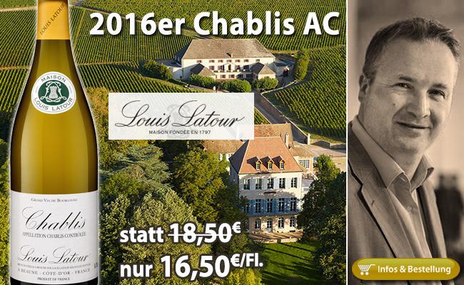 2016er Chablis Louis Latour nur 16,50€/Fl. statt 18,50€